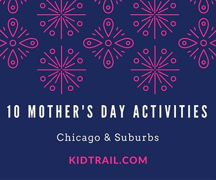 10 Mother's Day Activities in Chicago and Suburbs - KidTrail Pick
