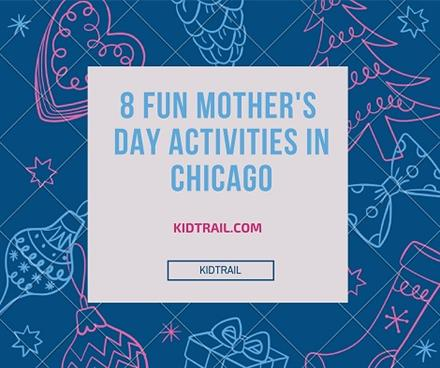 8 Fun Mother's Day Events in Chicago! - KidTrail Pick
